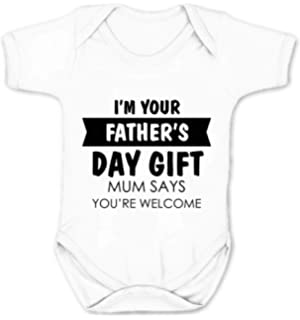 Happy Fathers Day.Mum Says Youre Welcome Babygrow