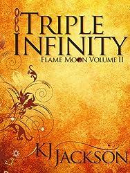 Triple Infinity (A Flame Moon Novel Book 2)