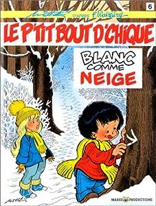 """Afficher """"P'tit bout d'chique (Le) n° 6 Blanc comme neige"""""""