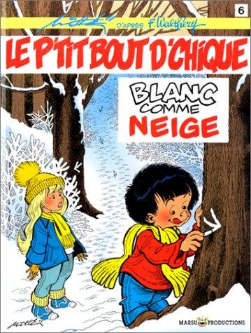 Le P'tit Bout d'Chique, tome 6 : Blanc comme neige