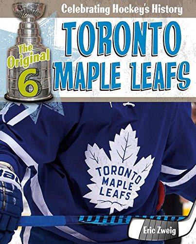 Toronto Maple Leafs (The Original Six: Celebrating Hockey's History) por Eric Zweig