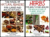 2 Books - Herbs for Health and Healing The Healing Power of 10 Herbs, Spices and Healing Plants - The Magic of Natural Remedies for Curing and Healing ... Learning Series Book 69) (English Edition)
