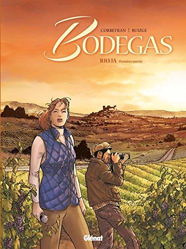 Bodegas - Tome 01: Première partie