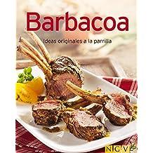 Barbacoa: Nuestras 100 mejores recetas en un solo libro (Spanish Edition)