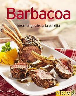 Barbacoa: Nuestras 100 mejores recetas en un solo libro de [Naumann & Göbel Verlag