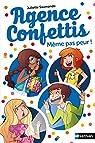 Agence Confettis, tome 7 : Même pas peur ! par Saumande