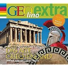 Das alte Griechenland - Götter, Krieger und Gelehrte: GEOlino extra Hör-Bibliothek
