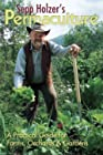 Sepp Holzer's Permaculture - A Practical Guide for Farmers, Smallholders & Gardeners