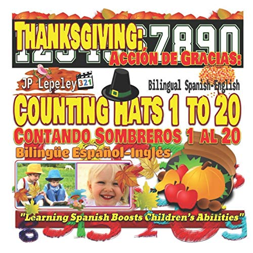 (Thanksgiving: Counting Hats 1 to 20. Bilingual Spanish-English: Acción de Gracias: Contando Sombreros 1 al 20. Bilingüe Español-Inglés)