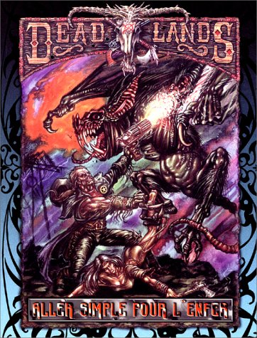 Deadlands : Aller simple pour l'enfer par John Goff