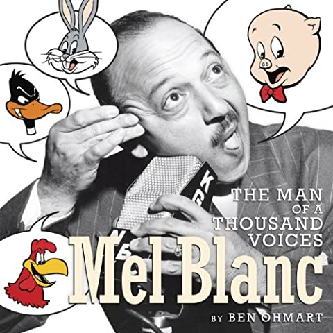 Mel Blanc: The Man of a Thousand