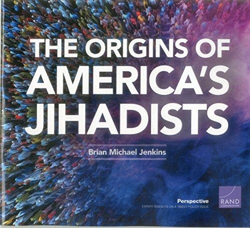 The Origins of America's Jihadists por Brian Michael Jenkins