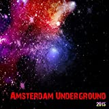 Amsterdam Underground 2015 (25 Stereosonic Party Show Nightday Urban Dance Top of the Clubs)