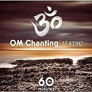 60 Minutes OM Chanting at 432Hz
