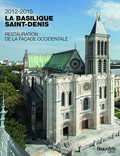 2012-2015, la basilique Saint-Denis : Restauration de la faade occidentale