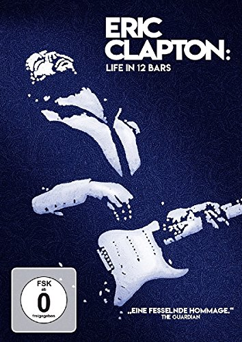 Eric Clapton: Life in 12 Bars (OmU)