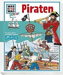 WAS IST WAS Junior Band 14. Piraten: Wie ging es auf einem Piratenschiff zu? Wie endete das