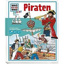 """WAS IST WAS Junior Band 14. Piraten: Wie ging es auf einem Piratenschiff zu? Wie endete das """"Goldene Zeitalter""""?"""