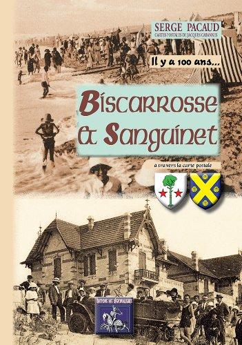 Il Y a 100 Ans... Biscarrosse & Sanguinet a Travers la Carte Postale