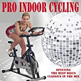 Pro Indoor Cycling (Spinning the Best Disco Classics in the Mix) & DJ Mix (Spinning the Best Music in the Mix)