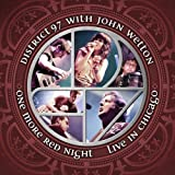 One More Red Night: Live in Chicago by JOHN DISTRICT 97 & WETTON