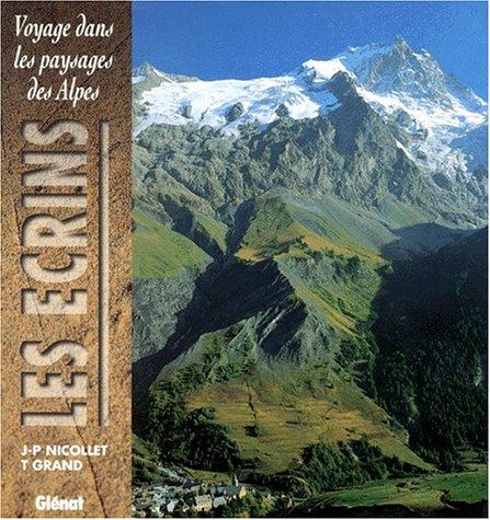 Voyage dans les paysages des Alpes : Les Ecrins par Jean-Pierre Nicollet