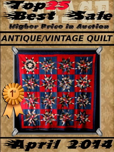 April 2014 - Antique Vintage Quilt - Top25 Best Sale - Higher Price in Auction (English Edition)