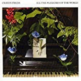 All the Pleasures of the World by Crayon Fields