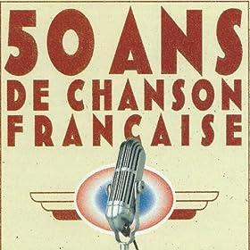 50 ans de chanson fran�aise