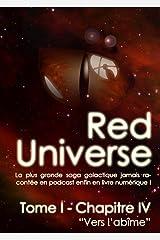 The Red Universe Tome 1 Chapitre 4: Vers l'abîme Format Kindle