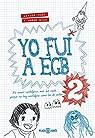 Yo fui a EGB 2: par Jorge Díaz Javier Ikaz