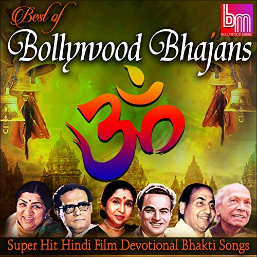 Best of Bollywood Bhajans Super Hit Hindi Film Devotional Bhakti Songs (Hindi Songs Film)