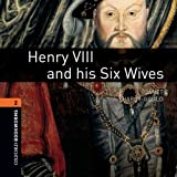 Oxford Bookworms Library: Stage 2: Henry VIII and his Six Wives Audio CD: 700 Headwords (Oxford Bookworms ELT)
