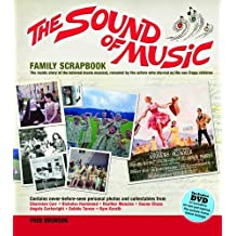The Sound of Music Family Scrapbook: The Inside Story of the Beloved Movie Musical, Revealed by the Actors Who Starred As the Von Trapp Children