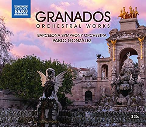 Enrique Granados: Orchestral Works [Soloists; Choirs; Barcelona Symphony and Catalonia National Orchestra; Pablo Gonzalez] [Naxos: