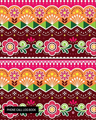 Phone Call Log Book: Beautiful Indian Flowers Pattern Telephone Memo Log Notebook 400 Records for Voice Mail, Track & Monitor Phone Calls & Messages, Large Journal