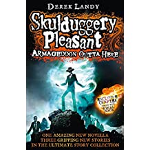 Armageddon Outta Here - The World of Skulduggery Pleasant (Skulduggery Pleasant 8.5)