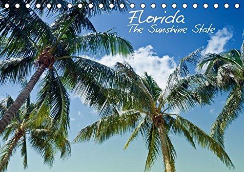 Florida - The Sunshine State (Tischkalender 2016 DIN A5 quer): Sonne, Strand, Palmen & ruhige Orte - Urlaubsfeeling in Vollendung! (Monatskalender, 14 Seiten ) (CALVENDO Orte) -