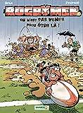 Les Rugbymen - tome 3 - On n'est pas venus pour être là !: On n est pas venus pour être là !