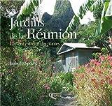 Jardins de la Réunion - L'amour extrême des plantes