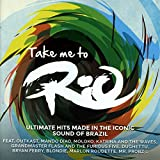 Take Me To Rio (Ultimate Hits Made In The Iconic Sound Of Brazil)