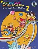 Spiel und Spaß mit der Blockflöte: Schule für die Sopranblockflöte (barocke Griffweise) / Neuausgabe. Band 2. Sopran-Blockflö
