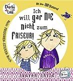 Charlie und Lola: Ich will gar nie nicht zum Friseur! Mein Frisuren-Sticker-Buch