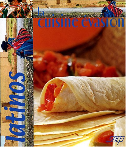 La cuisine évasion : Latinos