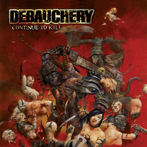 Debauchery: Continue to Kill (Audio CD)