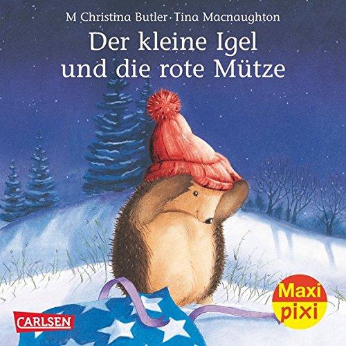 Der kleine Igel und die rote Mütze (Maxi Pixi, Band 139)