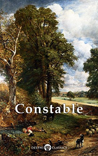 Delphi Collected Works of John Constable (Illustrated) (Masters of Art Book 17) (English Edition)