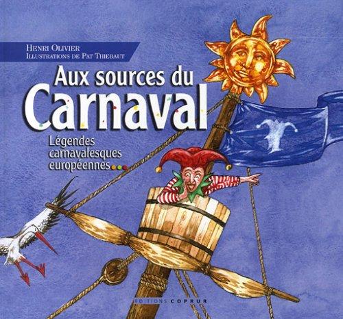 Aux sources du Carnaval : Légendes carnavalesques européennes