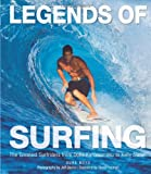 Legends of Surfing: The Greatest Surfers from Duke Kahanamoku to Kelly Slater