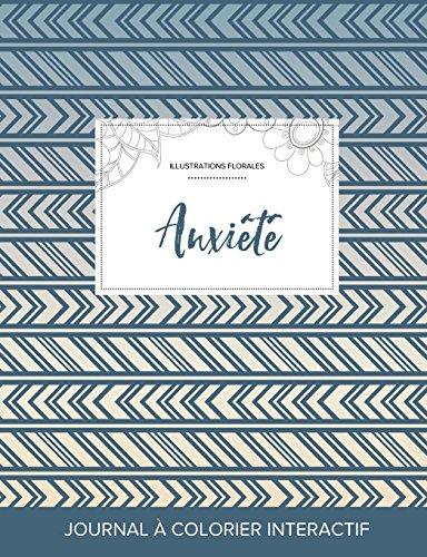 Journal de Coloration Adulte: Anxiete (Illustrations Florales, Tribal) par Courtney Wegner